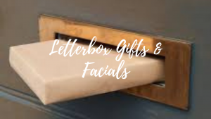 LETTERBOX GIFTS & FACIALS
